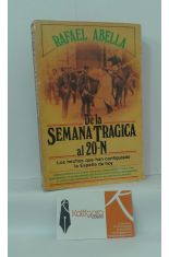 DE LA SEMANA TRÁGICA AL 20-N. LOS HECHOS QUE HAN CONFIGURADO LA ESPAÑA DE HOY