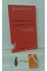 CENTESIMUS ANNUS. LA PROBLEMÁTICA SOCIAL HOY. NOVENA CARTA ENCÍCLICA DE SS JUAN PABLO II