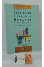 GESTIÓN DE RESIDUOS URBANOS. MANUAL TÉCNICO Y DE RÉGIMEN JURÍDICO