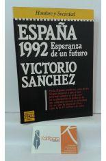 ESPAÑA 1992, ESPERANZA DE UN FUTURO