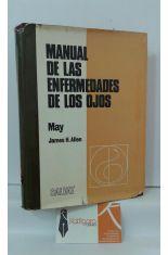 MANUAL DE LAS ENFERMEDADES DE LOS OJOS. PARA ESTUDIANTES Y MÉDICOS GENERALES