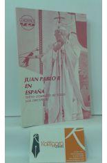 JUAN PABLO II EN ESPAÑA. TEXTO COMPLETO DE TODOS LOS DISCURSOS