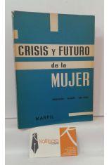 CRISIS Y FUTURO DE LA MUJER. PSICOTERAPIA, RELIGIÓN, VIDA SOCIAL.