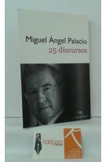 25 DISCURSOS DE MIGUEL ÁNGEL PALACIO