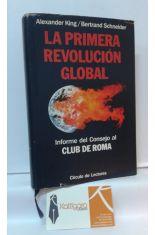 LA PRIMERA REVOLUCIÓN GLOBAL. INFORME DEL CONSEJO AL CLUB DE ROMA