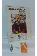 ESPAÑA: SIGLO XX. 1939 - 1978