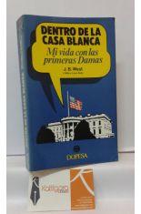 DENTRO DE LA CASA BLANCA. MI VIDA CIN LAS PRIMERAS DAMAS