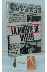 LA MUERTE DE HITLER. DOCUMENTOS HASTA AHORA DESCONOCIDOS E INÉDITOS PROCEDENTES DE LOS ARCHIVOS MOSCOVITAS