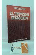 EL UNIVERSO DESBOCADO. DEL BIG BANG A LA CATÁSTROFE FINAL.