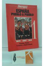 ESPAÑA PUEBLO A PUEBLO. FIESTAS, RUTAS, TURISMO Y GASTRONOMÍA. MAYO-JUNIO-JULIO