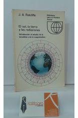 EL SOL, LA TIERRA Y LAS RADIACIONES. INTRODUCCIÓN AL ESTUDIO DE LA IONOSFERA Y DE LA MAGNETOSFERA