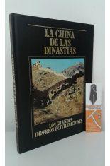 LA CHINA DE LAS DINASTÍAS. LOS GRANDES IMPERIOS Y CIVILIZACIONES