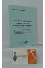 COMENTARIOS Y TEXTO DE LA LEY 8/1990, DE 25 DE JULIO, DE REFORMA DEL RÉGIMEN URBANÍSTICO Y VALORACIONES DEL SUELO. APÉNDICE A LA 8ª EDICIÓN