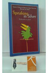 SPEAKING IN SILVER (HABLANDO EN PLATA)