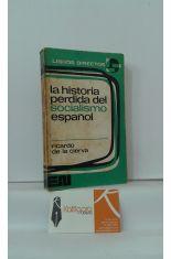 HISTORIA PERDIDA DEL SOCIALISMO ESPAÑOL
