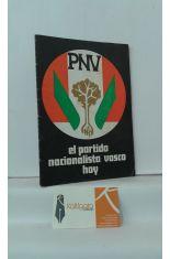 PNV. EL PARTIDO NACIONALISTA VASCO HOY - EAJ. EUZKO ALDERDI JELTZALEA GAUR