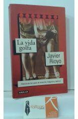 LA VIDA GOLFA. HISTORIA DE LAS CASAS DE LENOCINIO, HOLGANZA Y MALVIVIR