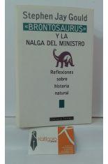 BRONTOSAURUS Y LA NALGA DEL MINISTRO. REFLEXIONES SOBRE HISTORIA NATURAL