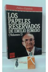 LOS PAPELES RESERVADOS DE EMILIO ROMERO (VOLUMEN 1)