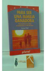 PARA SER UNA FAMILIA GANADORA. CLAVES PARA ACRECENTAR SU AUTOESTIMA Y LA DE SUS HIJOS