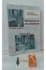 MEMORIAS DE DOS PIONEROS. FRUCTUÓS GELABERT Y FRANCISCO ELÍAS