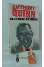 EL PECADO ORIGINAL. AUTOBIOGRAFÍA DE ANTHONY QUINN