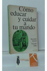 CÓMO EDUCAR Y CUIDAR A TU MARIDO