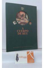A CUERPO DE REY. LOS CUADERNOS DE CASA CONRADO Y LA GOLETA