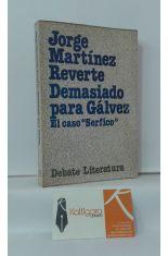 DEMASIADO PARA GÁLVEZ, EL CASO SERFICO