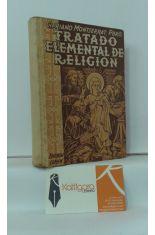 TRATADO ELEMENTAL DE RELIGIÓN PARA ESCUELAS, COLEGIOS, CURSOS DE ACCIÓN CATÓLICA, CÍRCULOS DE ESTUDIOS Y CENTROS DE ENSEÑANZA EN GENERAL