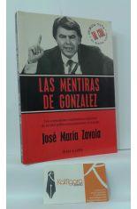 LAS MENTIRAS DE GONZÁLEZ. LOS SORPRENDENTES MALABARISMOS DIALÉCTICOS DE UN LÍDER POLÍTICO PARA PERPETUARSE EN EL PODER