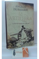 LA ARTILLERA. LA LUCHA DE ESPAÑA POR LA LIBERTAD