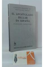 EL APOSTOLADO SEGLAR EN ESPAÑA. ORIENTACIONES FUNDAMENTALES