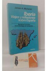 IBERIA. VIAJES Y REFLEXIONES SOBRE ESPAÑA. BARCELONA, LOS TOROS, TERUEL Y SANTIAGO DE COMPOSTELA.