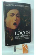 LOCOS DE LA HISTORIA. RASPUTÍN, LUISA ISABEL DE ORLEÁNS, MESALINA Y OTROS PERSONAJES EGREGIOS