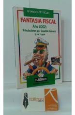 FANTASÍA FISCAL. AÑO 2002: TRIBULACIONES DEL CAUDILLO GÓMEZ Y SU TROPA