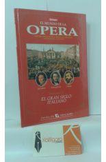 EL MUNDO DE LA ÓPERA. VOLUMEN VI EL GRAN SIGLO ITALIANO