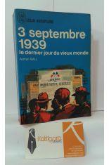 3 SEPTEMBRE 1939. LE DERNIER JOUR DU VIEUX MONDE