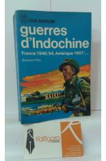 GUERRES D'INDOCHINE. FRANCE 1946/54, AMÉRIQUE 1957/...