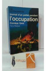 JOURNAL D'UN PRÉFET PENDANT L'OCCUPATION. CORRÈZE 1944