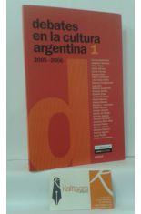 DEBATES EN LA CULTURA ARGENTINA 1. 2005-2006