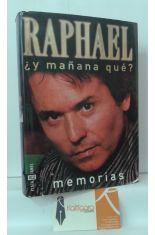 RAPHAEL ¿Y MAÑANA QUÉ? MEMORIAS