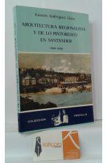 ARQUITECTURA REGIONALISTA Y DE LO PINTORESCO EN SANTANDER (1900-1950)