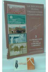 LA SOCIEDAD RURAL TRADICIONAL, CANTABRIA. 3 LA PRODUCCIÓN EN UNA COMUNIDAD CAMPESINA