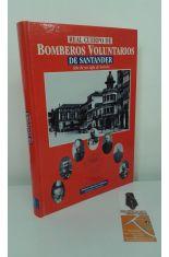 REAL CUERPO DE BOMBEROS VOLUNTARIOS DE SANTANDER. MÁS DE UN SIGLO DE HISTORIA