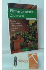 PLANTAS DE INTERIOR: 250 TRUCOS