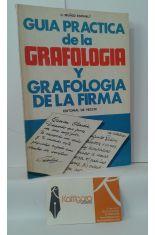 GUÍA PRÁCTICA DE LA GRAFOLOGÍA Y GRAFOLOGÍA DE LA FIRMA