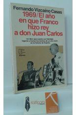 1969, EL AÑO EN QUE FRANCO HIZO REY A DON JUAN CARLOS