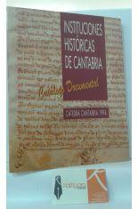 INSTITUCIONES HISTÓRICAS DE CANTABRIA. CATÁLOGO DOCUMENTAL DE LA EXPOSICIÓN