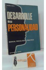 DESARROLLE SU PERSONALIDAD. MANUAL PSICOLÓGICO PRÁCTICO